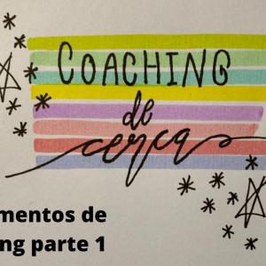 Fundamentos del Coaching Parte 1